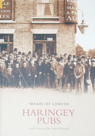 Haringey Pubs, by Chris and Hazel Whitehouse